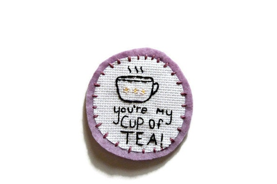 You Re My Cup Of Tea Embroidery Patch Felt Patch Cute