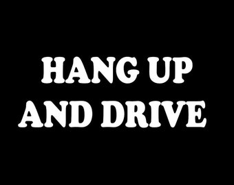 Hang Up And Drive Car Decal