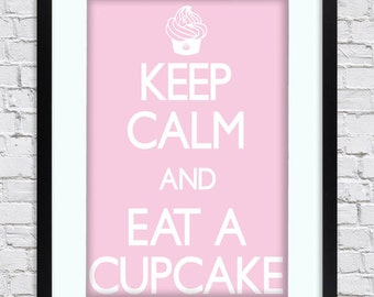 Keep Calm and Eat  A Cupcake -  Large Mounted & Framed Poster Art Print A2 - 31 x 24 Inches  ( 75 x 61 cm )