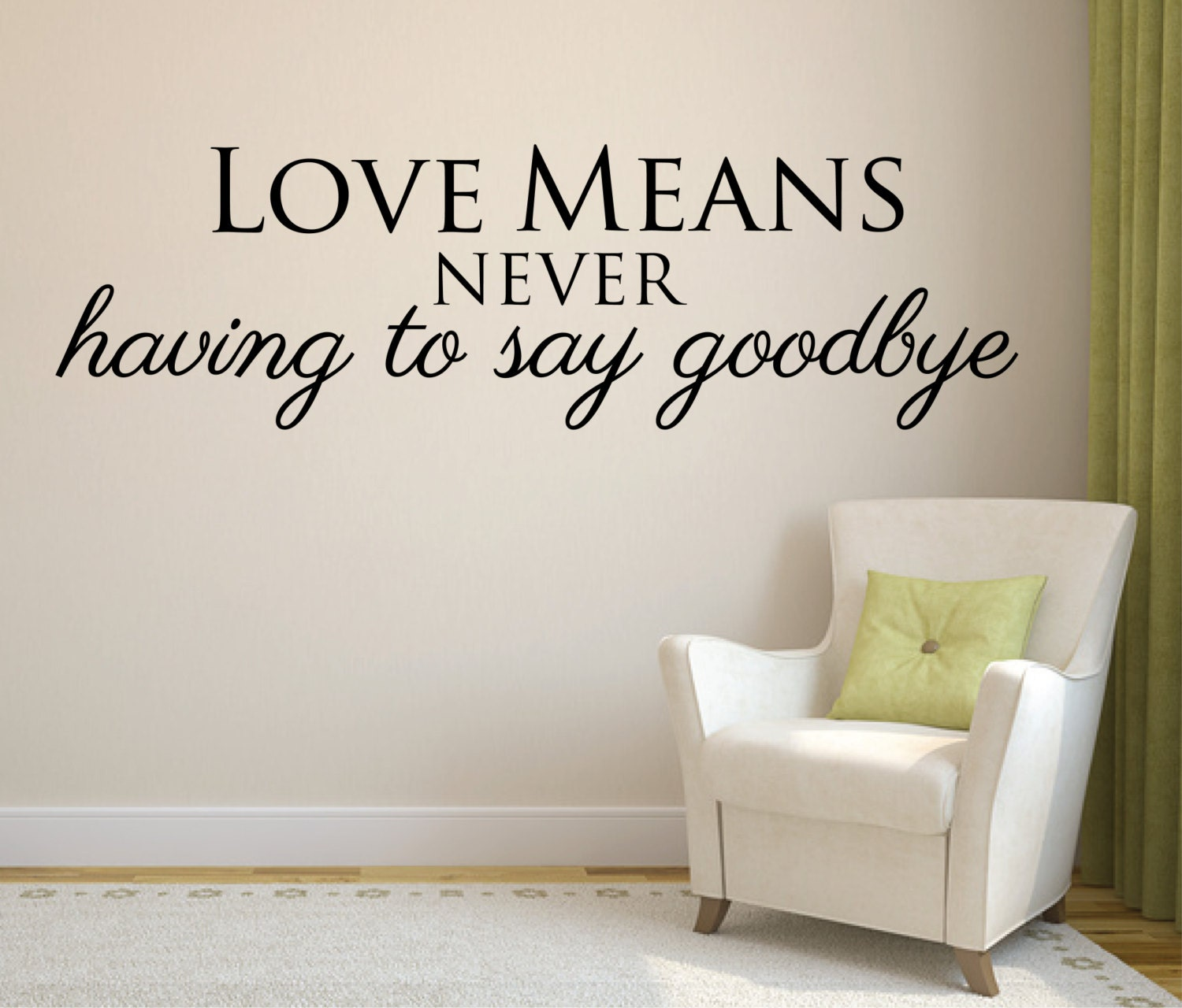 Wall Decals Quotes: Wall Decal Love Quote Love Means Never Having To Say Goodbye