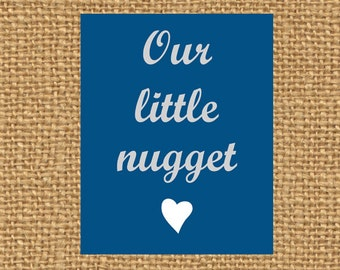 Our little nugget Print