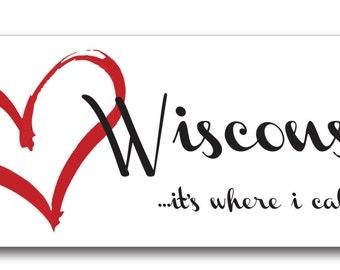 I Love Wisconsin .... It's Where I Call Home Car Truck RV or Fridge Magnet