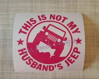 Not my husbands Jeep Window Decal, Jeep Wrangler, Women Drive Jeeps