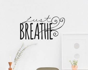 Just Breathe-Inspirational Quote-Decal-Vinyl Wall Decal