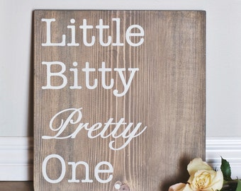 Little Bitty Pretty One Nursery sign- Baby Girl