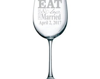 Eat Drink & Be Married Wine Glass with date
