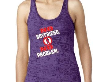 No Boyfriend No Problem Women's Burnout Tank