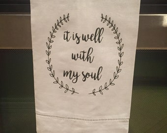 It is Well with my Soul Towel - Tea Towel - Kitchen Towel - Dish Towel - Christian Gifts - Inspirational Gifts for Women - Gifts for Women