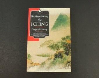 Rediscovering The I Ching - Gregory Whincup - 1986 Soft Cover Book