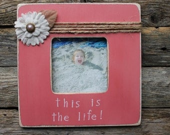 Beach Photo Frame, Starfish Frame, This is the life Frame, Coral Picture Frame