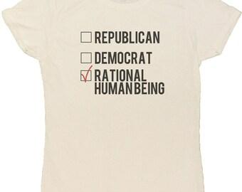 Ladies Funny Political Republican Democrat Rational Human Being T-Shirt