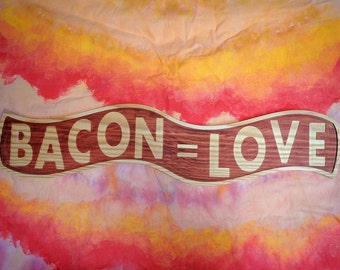 Bacon = Love sign