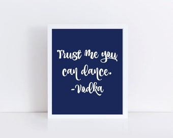 Trust Me You Can Dance Printable, Wedding Vodka Printable, Navy Wedding Printable, Funny Wedding Printable, Wedding Instant Download 8x10