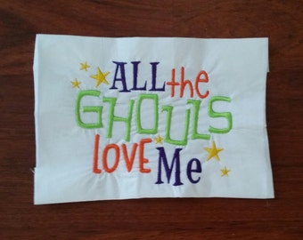 All The Ghouls Love Me Halloween Embroidered Shirt