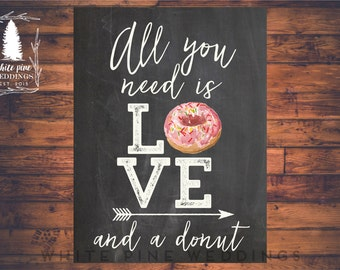 PRINTABLE Wedding Dessert sign, Wedding Donut Sign, All you need is love and a cupcake sign, Donut bar, Dessert Bar, Chalkboard sign, Donuts