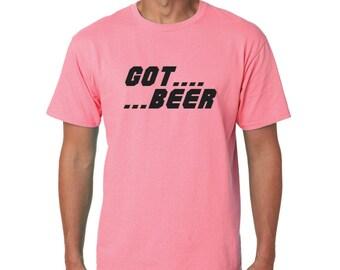 Got Beer Screen Printed T-Shirt
