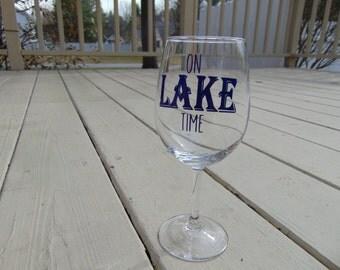 On Lake Time, Lake Glasses, Lake House Drinkware, Wine glass, gift idea, lake life, lake house decor