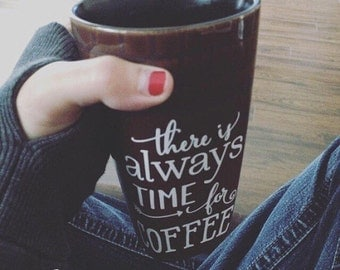 """Decal """"there is always time for coffee"""" for coffee mug"""