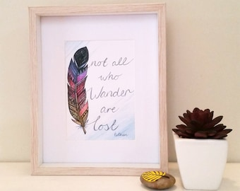 Not All Who Wander are Lost Watercolour Print, Inspirational quote, Tolkien quote, tribal art, feather, zentangle