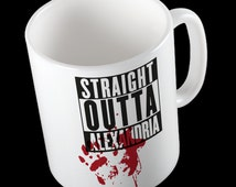 The Walking Dead Mug - Straight Outta Alexandria (High Quality - Exclusive Gift)