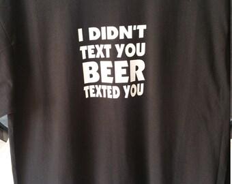 Tshirt: I didn't text you