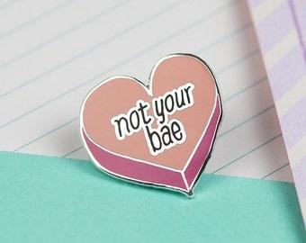Not your Bae Enamel Pin // Feminist lapel Pin, Girl Power, Pin Game, Punky Pins, feminist pin//EP015