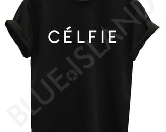 celfie tshirt fashion tumblr trend hipster swag dope hype high new all colours unisex