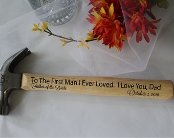 Personalized Hammer, Engraved Hammer, Man Gift, Father of the Bride Gift - Custom Made First Man I Loved