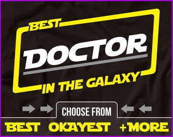 Best Doctor In The Galaxy Shirt Doctor Shirt Gift For A Doctor