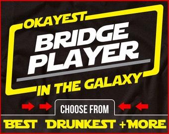 Okayest Bridge Player In The Galaxy Shirt Bridge Shirt GIft for Bridge Player