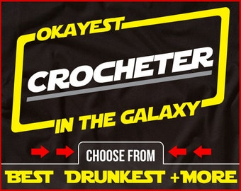 Okayest Crocheter In The Galaxy Shirt Funny Crochet Shirt GIft for Crocheter