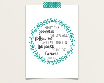 Goodness and Love Psalm 23:6 5x5 or 5x7 Mini Poster / Scripture Meditations / Praise Set