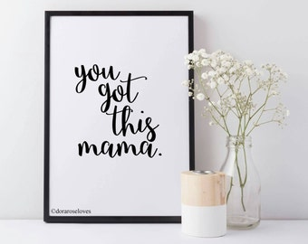You Got This Mama typography Print