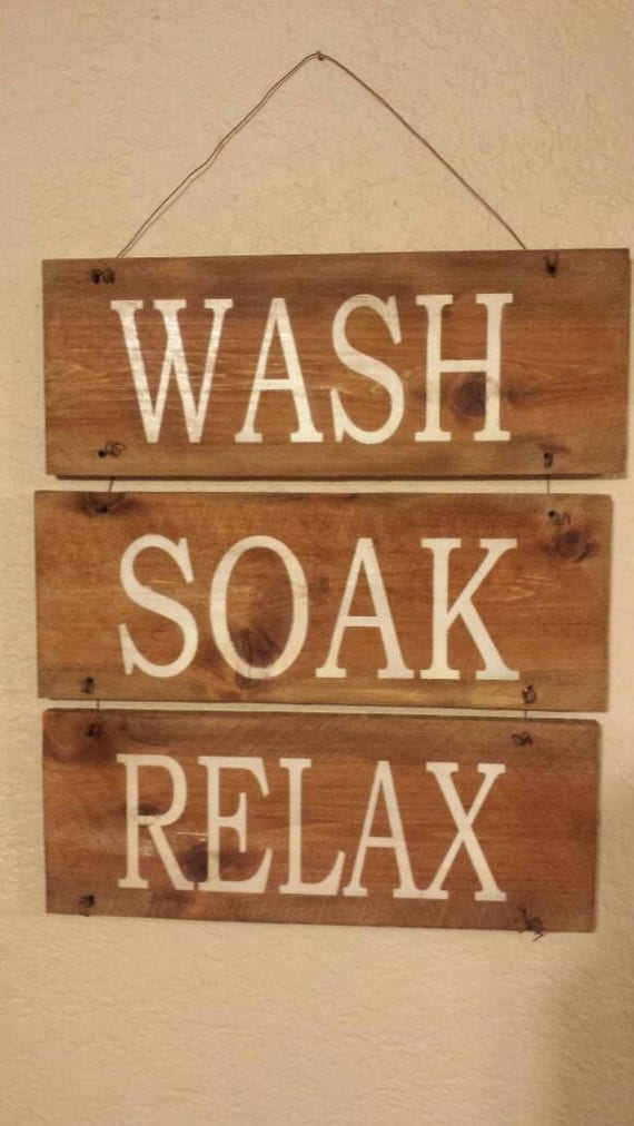 wash soak relax painted stained wood sign bathroom decor