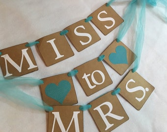 Bride - Miss to Mrs. Banner In Your Choice of Colors