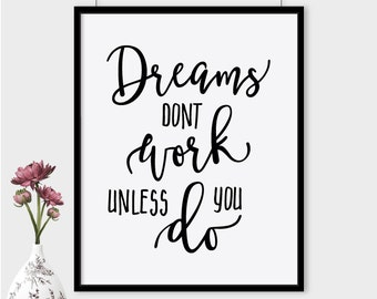 Dreams dont work unless you do print, 2-in-1 printable poster, typography print, printable quote, motivational print