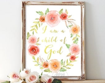 I am a child of God, instant download, nursery decor, print, wall art, baptism gift, baby shower gift, christian, printable, bible verse