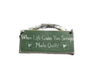 Quilts Signs - When Life Gives You Scraps Make Quilts - Gift For Quilters - Hand Painted Signs - Quilting Wall Decor - Ready To Ship - Quilt