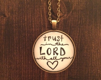 Trust in the Lord with all your heart-Glass Dome Pendant Necklace