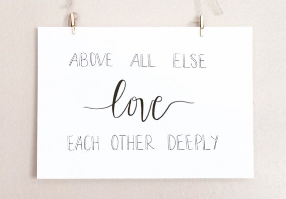 Above All Else Love Each Other Deeply By ThisLittleHand On Etsy