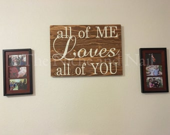 All of Me Loves All of You, Wood Sign, Wedding Decor, Wedding Signs, Anniversary Gift, Rustic Home Decor, Wedding Gift, Rustic Wedding Decor
