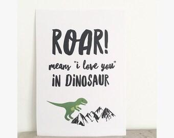 Roar means i love you in dinosaur print