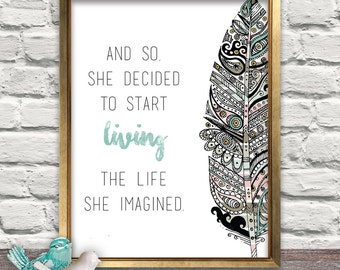 And so she decided to start living the life she imagined, Feather, Mandala Feather, Mandala, Girl Print, Girl Quote, Home Decor, Wall Art