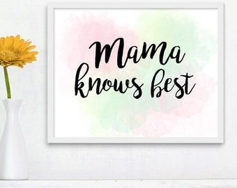 Mama Knows Best Digital 8x10 Printable Poster Happy Mother's Day Funny Saying Print Decor Typography Mommy Mom Moms Mothers Quote Fun Print