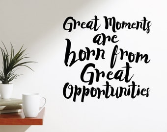 Great Moments Are Born | Quotes Words Inspirational Motivational Goals Life Office Gym Café | Removable Vinyl Wall Sticker