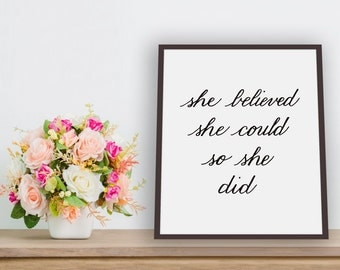 She Believed She Could So She Did Printable Art, Wall Art, Instant Download, Digital Download, Inspirational Quote, Digital Print