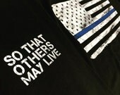 So That Others May Live Thin Blue Line Adult Unisex Tees