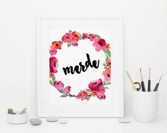 Merde, Watercolor Flowers,  Demotivational Poster, Digital Download
