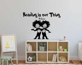 Dr Seuss Wall Decal Quote Reading is our Thing-Dr Seuss Wall Quotes-Dr Seuss Wall Sayings-Dr Seuss Kids Bedroom Decor-Thing One Thing Two