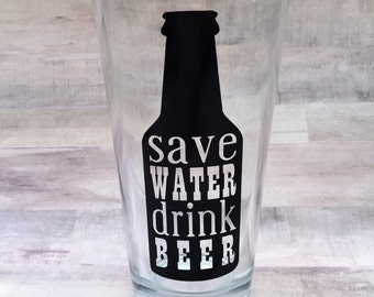 Save Water Drink Beer - 16oz Pint Glass - Father Birthday Gift - Dad Beer Glass -Beer Glass